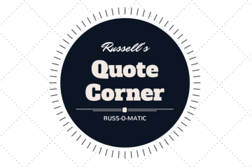 Russ-o-matic-Quote Corner 1